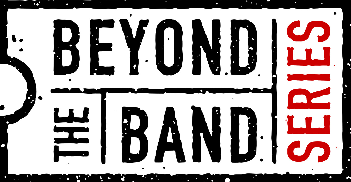 Beyond The Band Series